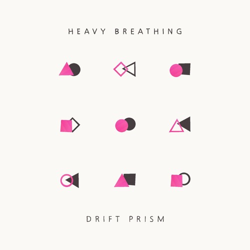 Drift Prism. Heavy Breathing EP