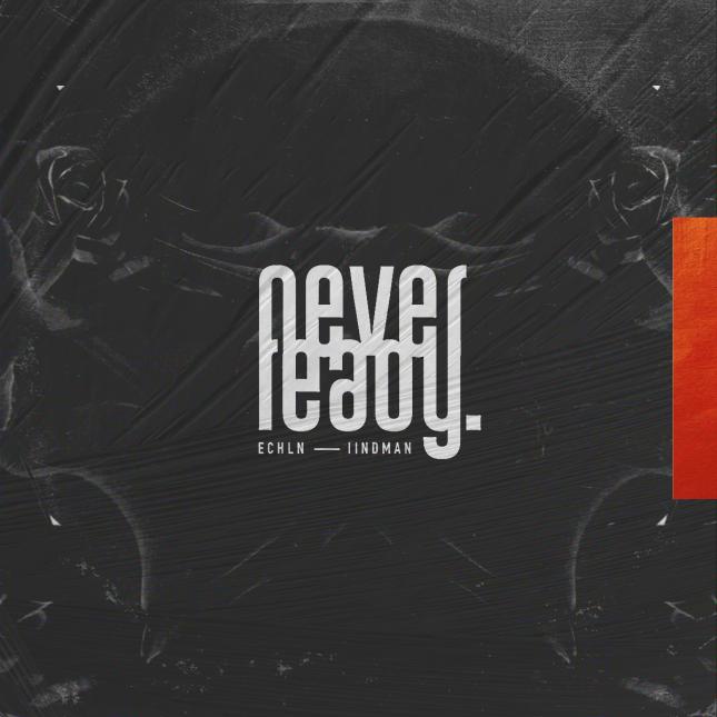 ECHLN _ IIndman - Never Ready EP (Cover)